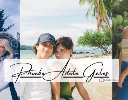 Phoebe Adele Gates bio, relationships, career and net worth
