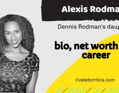 Alexis Rodman bio, relationships, career and net worth