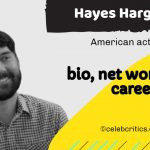 Hayes Hargrove bio, relationships, career and net worth