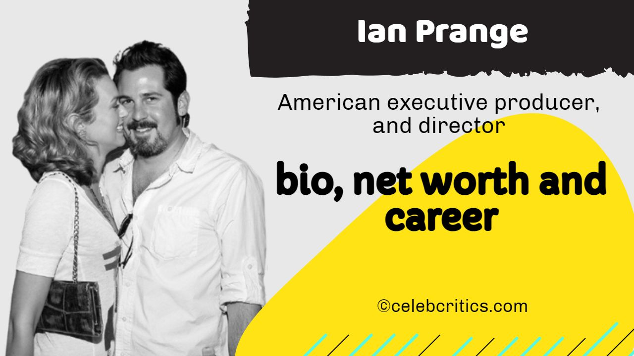 Ian Prange bio, relationships, career and net worth