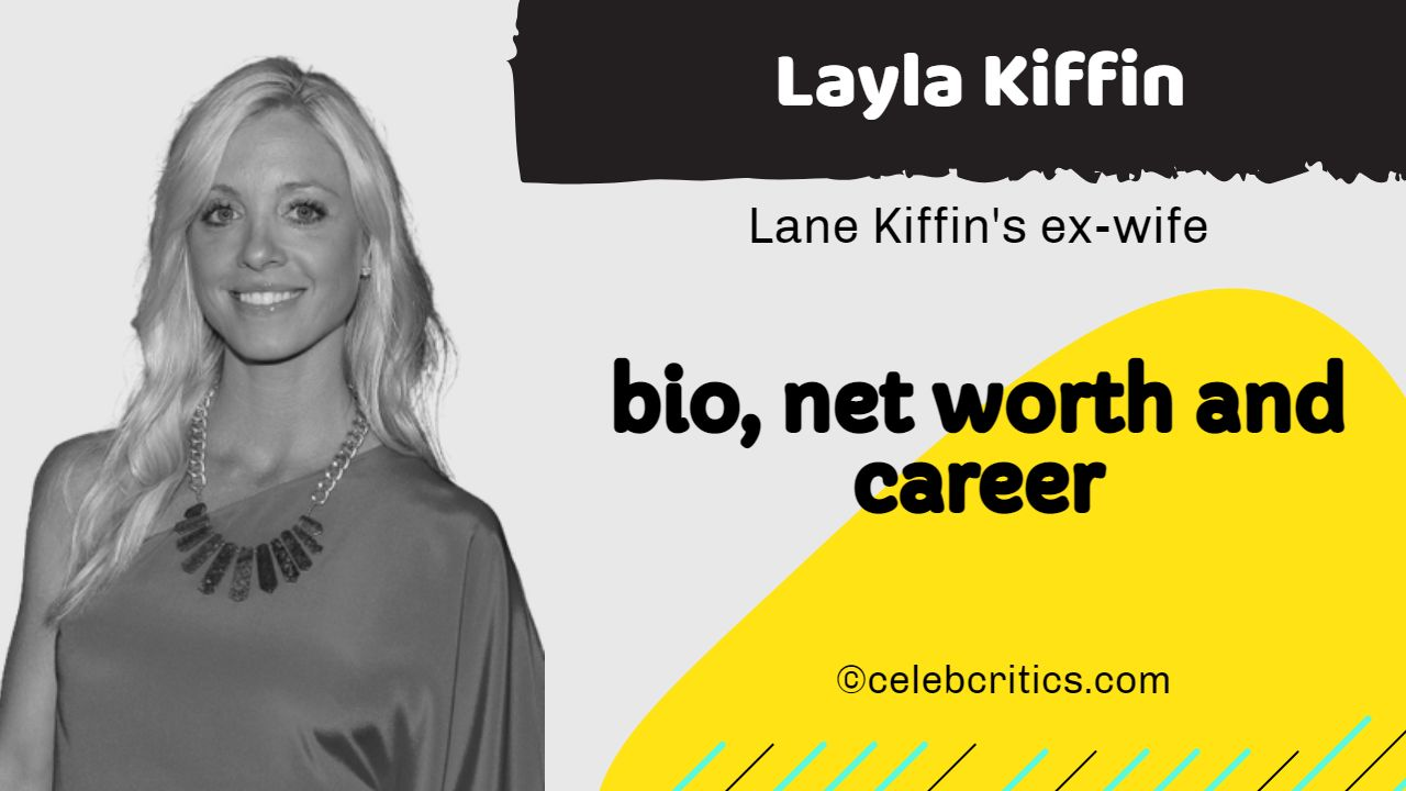 Layla Kiffin bio, relationships, career and net worth