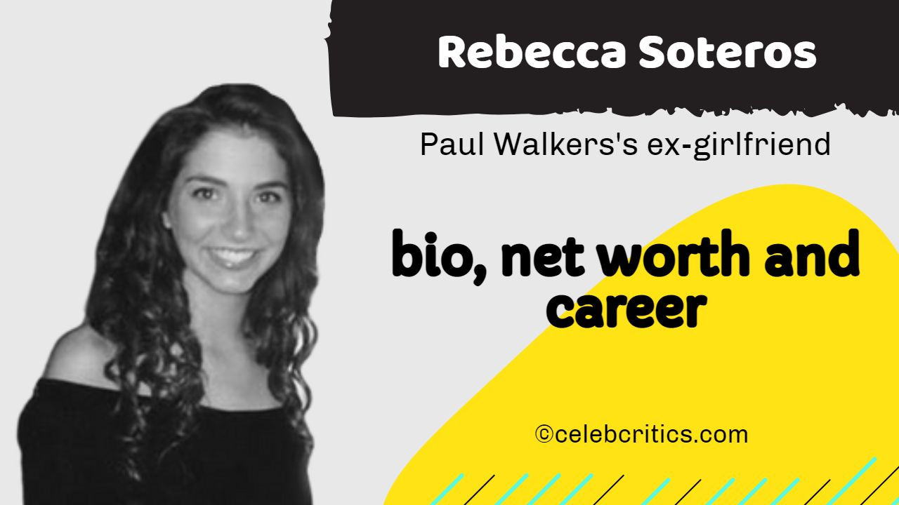 Rebecca Soteros bio, relationships, career and net worth
