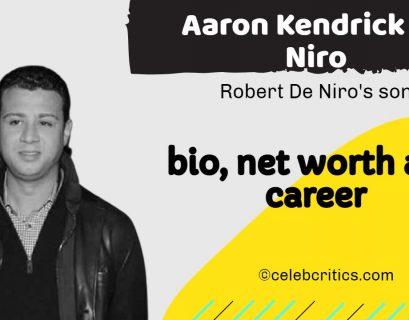 Aaron Kendrick De Niro bio, relationships, career and net worth