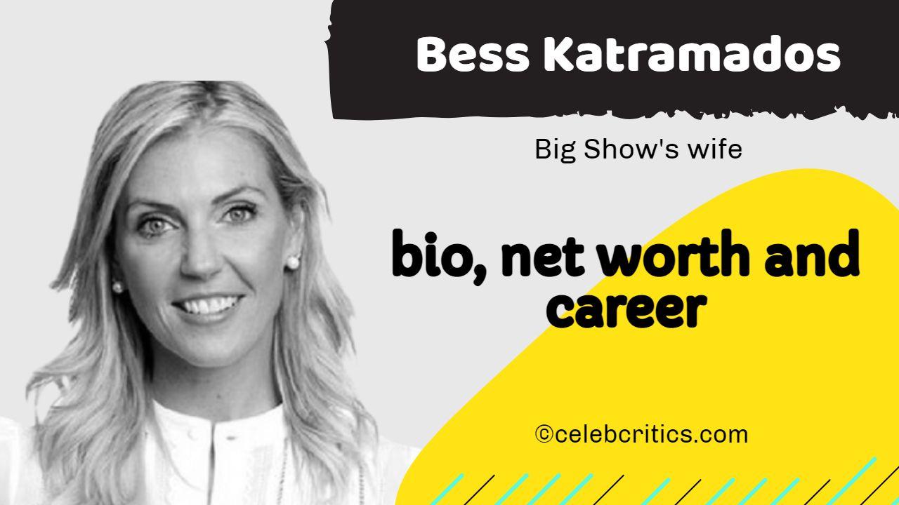 Bess Katramados bio, relationships, career and net worth