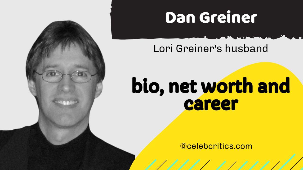 Dan Greiner bio, relationships, career and net worth