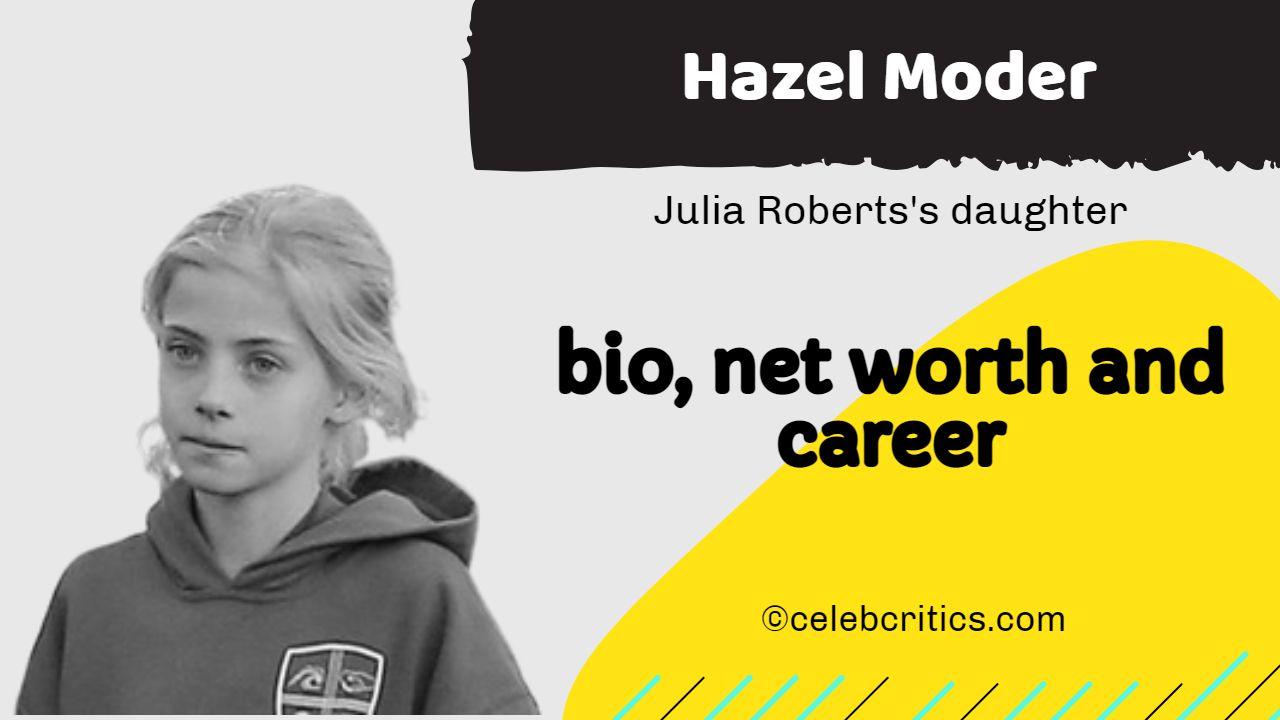 Hazel Moder bio, family, career and net worth