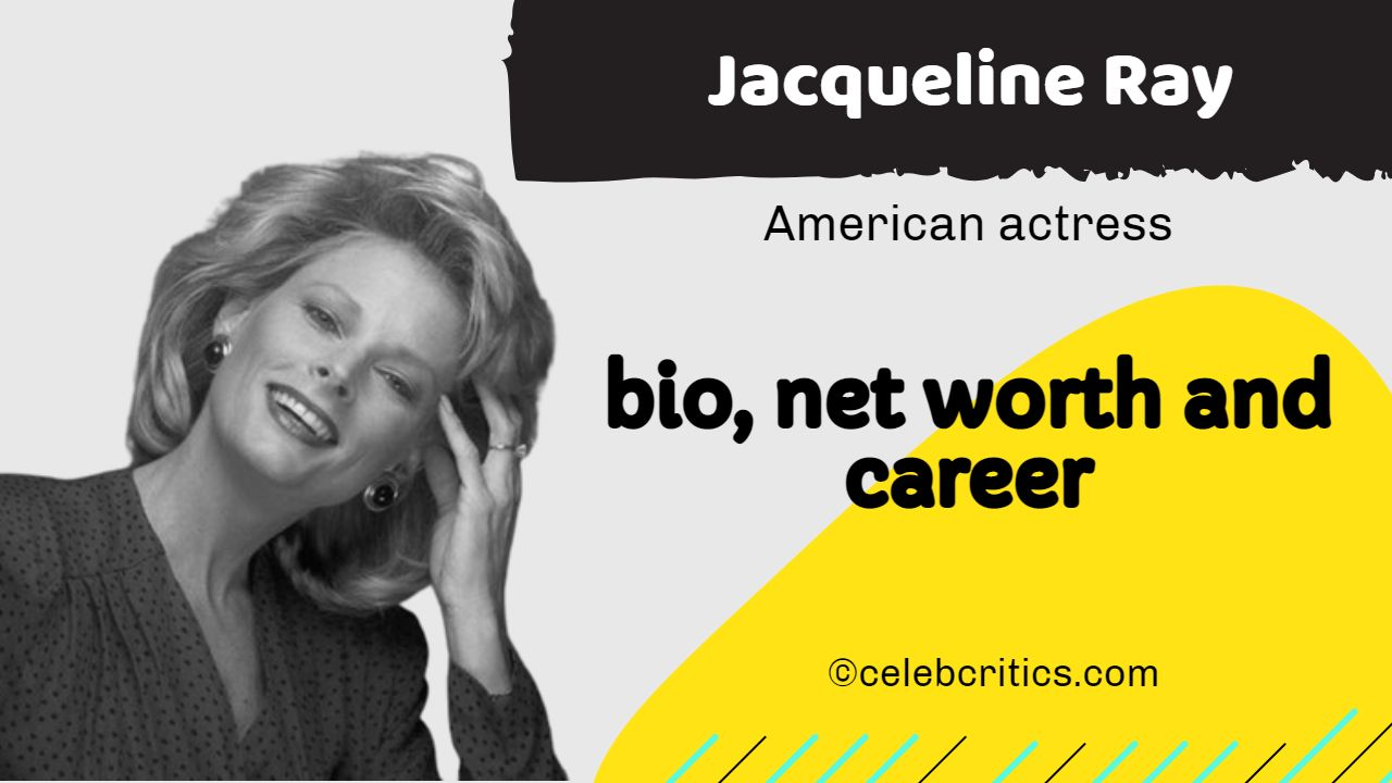 Jacqueline Ray bio, relationships, career and net worth