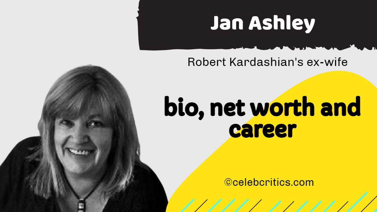 Jan Ashley bio, relationships, career and net worth