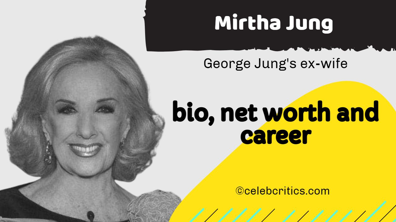 Mirtha Jung bio, relationships, career and net worth