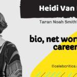 Heidi Van Pelt bio, relationships, career and net worth