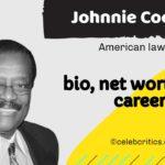 Johnnie Cochran bio, relationships, career and net worth
