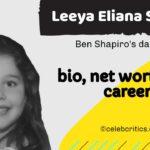 Leeya Eliana Shapiro bio, family, career and net worth