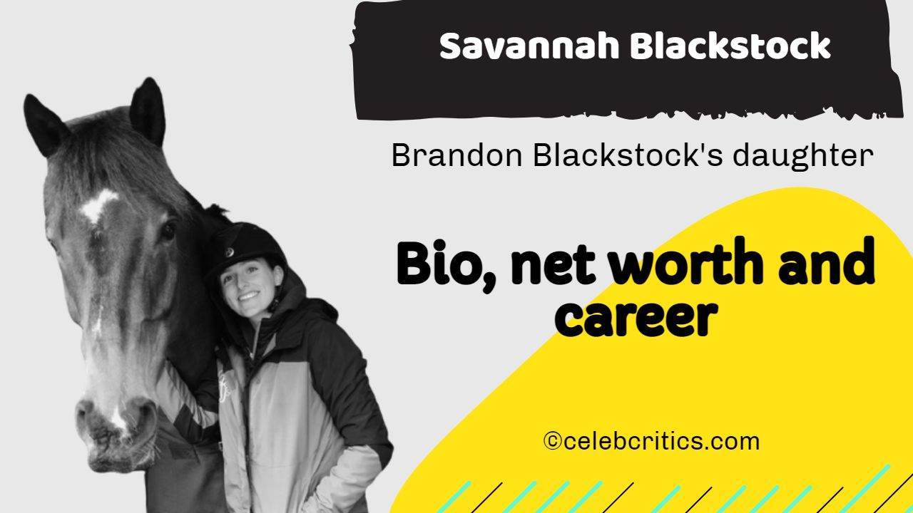 Savannah Blackstock bio, relationships, family, career and net worth