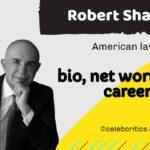 Robert Shapiro bio, family, career and net worth