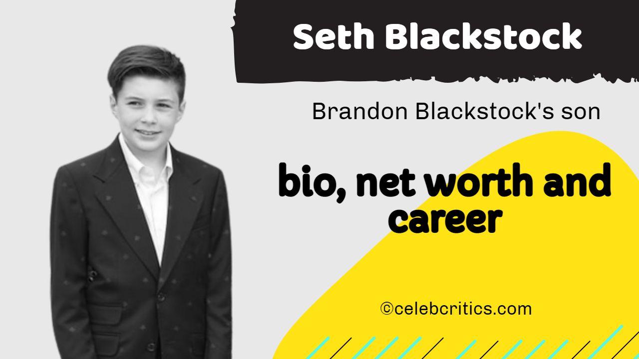 Seth Blackstock bio, family, relationships and net worth