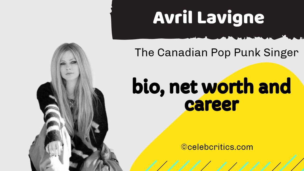 Avril Lavigne bio net worth and career