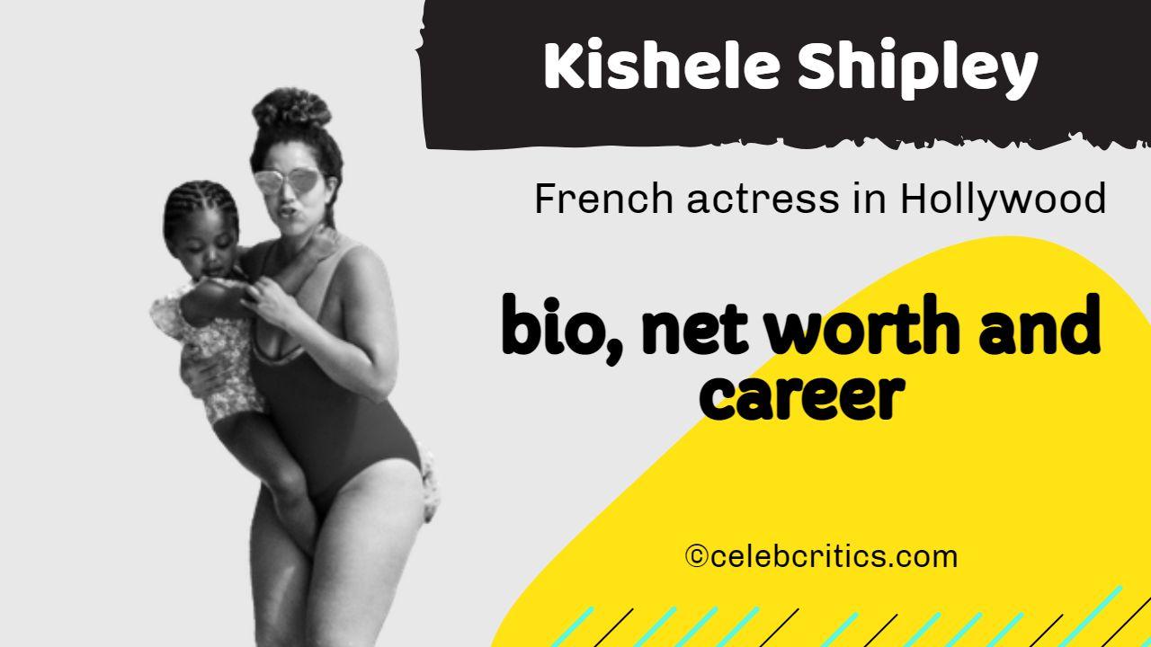 Kishele Shipley- Bio, net worth, career and family