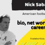 Nick Saban biography, net worth and career.