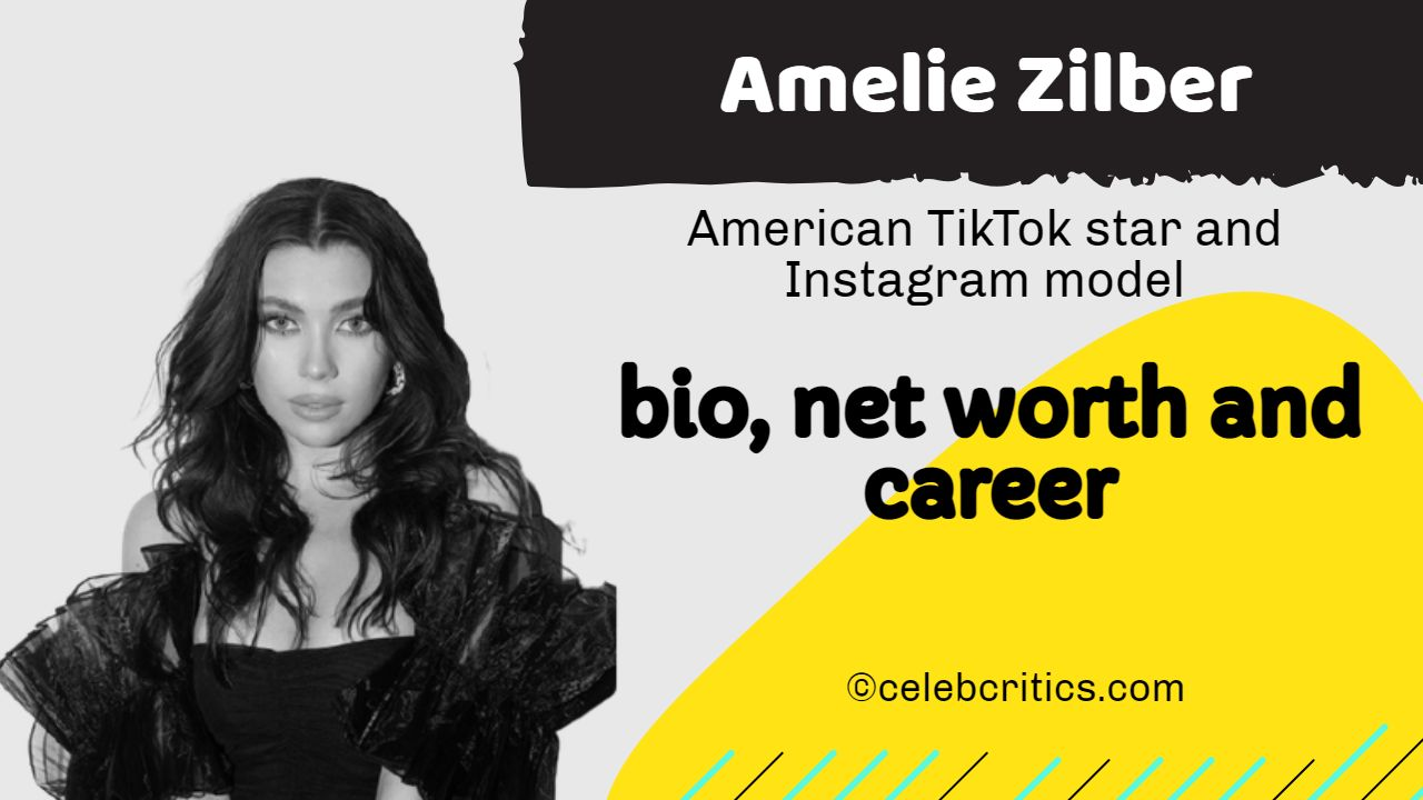 Amelie Zilber bio, relationships, career and net worth