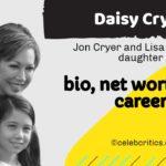 Daisy Cryer bio, family, career and net worth