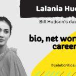 Lalania Hudson bio, family and net worth