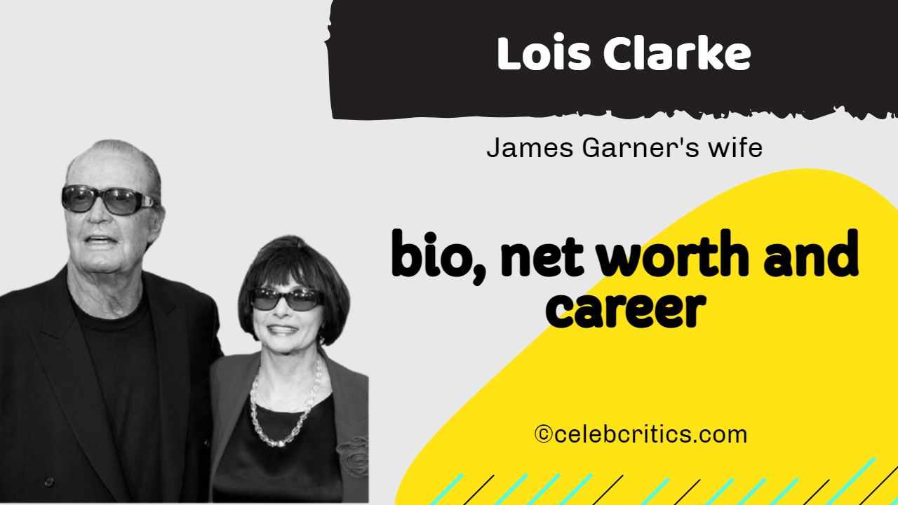 Lois Clarke bio, relationships, career and net worth