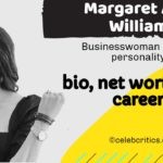 Margaret Anne Williams bio, relationships, career and net worth