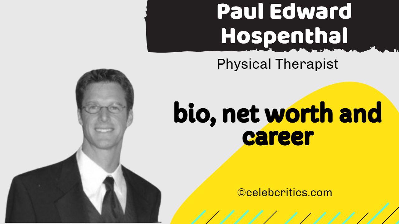 Paul Edward Hospenthal bio, relationships, career and net worth