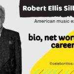 Robert Ellis Silberstein bio, relationships, career and net worth