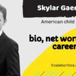 Skylar Gaertner bio, relationships, career and net worth