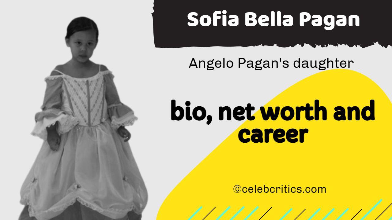 Sofia Bella Pagan bio, relationships, career and net worth